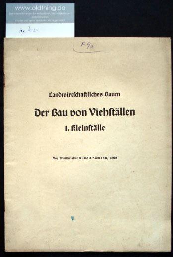 Homann, Rudolf: Landwirtschaftliches Bauen. Der Bau von Viehställen. 1.Kleinställe.