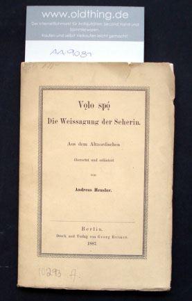 Heusler, Andreas: Volo spo. Die Weissagungen der Seherin. Aus dem Altnordischen übersetzt und erläutert von Andreas Heusler.