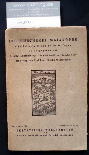 Lautensack Heinrich, Meyer Alfred Richard, Ruest Anselm (Hrsg.): Die Bücherei Maiandros eine Zeitschrift von 60 zu 60 Tagen. Das zweite Buch: Ekstatische Wallfahrten.