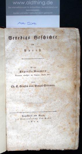 Benzel-Sternau, Ch. E. Grafen von: Venedigs Geschichte im Abriß. Nach Eugen La Baume's Histoire abrégée de Venise, Paris 1811.