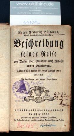 Büsching, Anton Friedrich: Anton Friedrichs Büschings, Beschreibung seiner Reise von Berlin über Potsdam nach Rekahn unweit Brandenburg, welche er vom dritten dis achten Junius 1775 gethan hat.