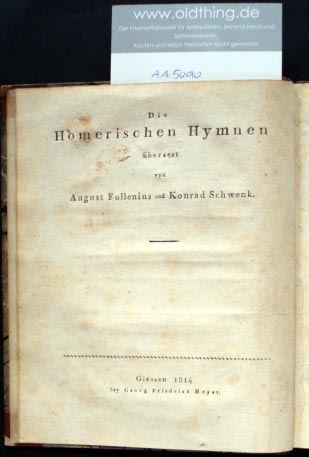 Follenius August und Schwenk Konrad (Übersetzung): Die Homerischen Hymnen.