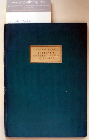 Gläser, Käte: Berliner Porträtisten 1820-1850. Versuch einer Katalogisierung.