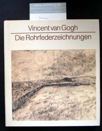 Vincent van Gogh. Die Rohrfederzeichungen. Mit einer Einleitung von Fritz Erpel.