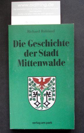 Ruhland, Richard: Die Geschichte der Stadt Mittenwalde. Im Zeichen einer tausendjährigen Vergangenheit. Die Chronik einer Siedlung in Brandenburg.