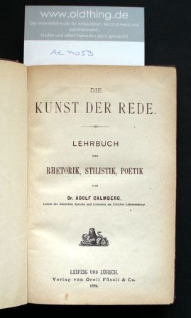 Calmberg, Adolf: Die Kunst der Rede. Lehrbuch der Rhetorik, Stilistik, Poetik.