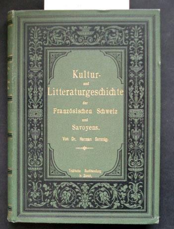 Semmig, Herman: Kultur- und Litteraturgeschichte der Französischen Schweiz und Savoyens.
