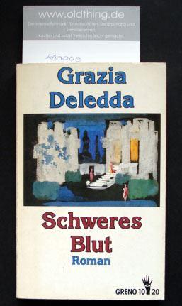 Deledda, Grazia: Schweres Blut.