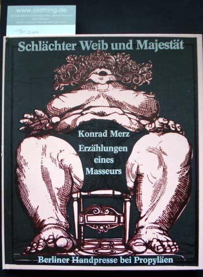 Merz, Konrad: Schlächter Weib und Majestät. Erzählungen eines Masseurs.