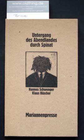 Schwenger, Hannes [und] Büscher, Klaus: Untergang des Abendlandes durch Spinat.
