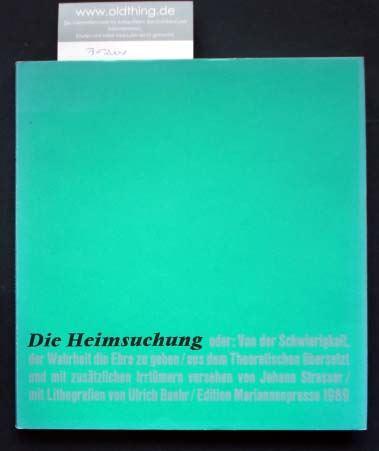 Strasser, Johano [und] Baehr, Ulrich: Die Heimsuchung oder: Von der Schwierigkeit, der Wahrheit die Ehre zu geben [..].