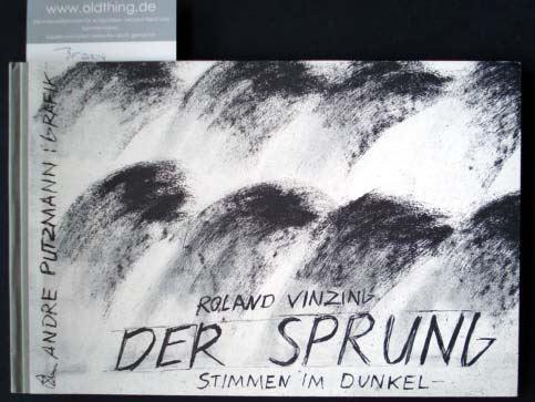 Vinzing, Roland [und] Putzmann, André: Der Sprung. Stimmen im Dunkel.