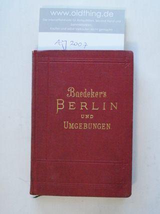 Baedeker, K.: Berlin und Umgebung. Handbuch für Reisende.