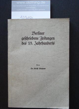 Blindow, Ulrich: Berliner geschriebene Zeitungen des 18. Jahrhunderts.
