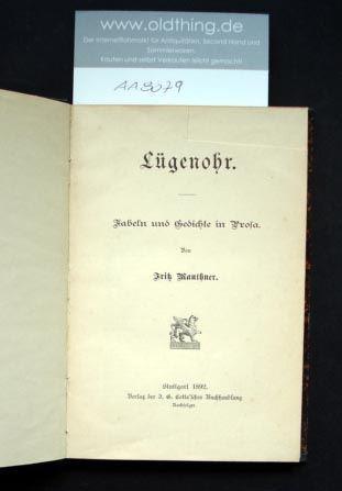 Mauthner, Fritz: Lügenohr. Fabeln und Gedichte in Prosa.