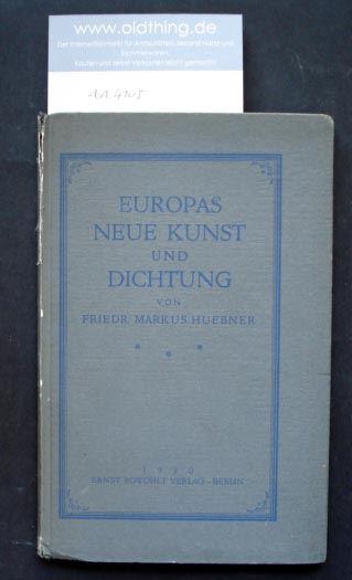 Huebner, Friedrich Markus (Hrsg.): Europas neue Kunst und Dichtung.