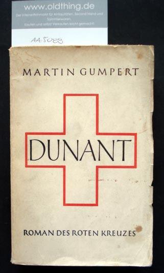 Gumpert, Martin: Dunant. Der Roman des Roten Kreuzes.
