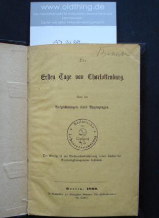 Die ersten Tage von Charlottenburg. Nach den Aufzeichnungen eines Augenzeugen.