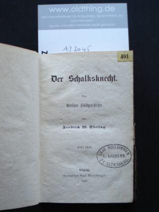 Ebeling, Friedrich Wilhelm: Der Schalksknecht. Eine Berliner Stadtgeschichte. Erster Theil [und] Zweiter Theil.