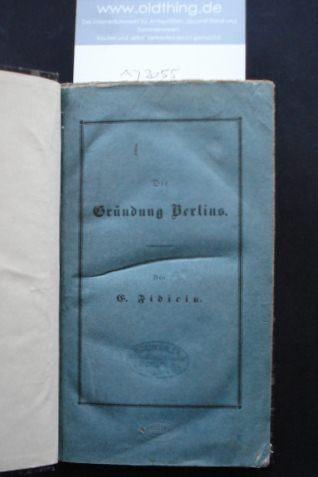 Fidicin, Ernst: Die Gründung Berlins.