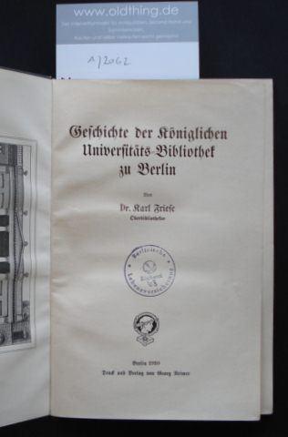 Friese, Karl: Geschichte der Königlichen Universitäts-Bibliothek zu Berlin.