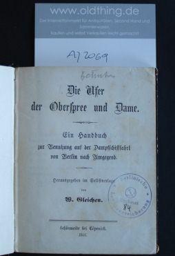 Gleichen, W.: Die Ufer der Oberspree und Dame. Ein Handbuch zur Benutzung auf der Dampfschifffahrt von Berlin nach Umgegend.