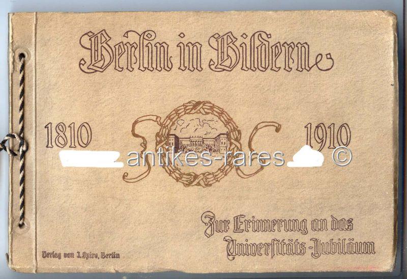 Berlin in Bildern 1810-1910 Zur Erinnerung an das Universitäts-Jubiläum