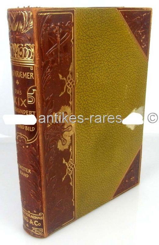 Das XIX. Jahrhundert in Wort und Bild von Hans Kraemer, 2. Band