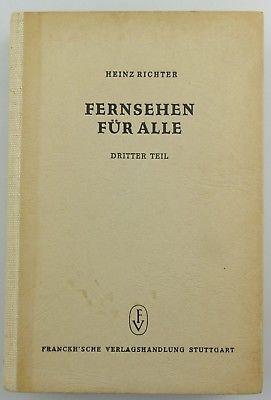 #e8781 Altes Buch: Fernsehen für alle - 3. Teil - Radiotechnik für alle