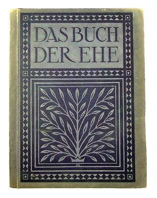 #e8852 Das Buch der Ehe von Heinrich Lhotzky Langewiesche Verlag 1911