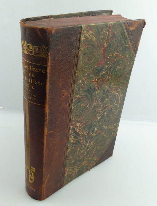 Buch: Therapeutische Technik für die ärtzliche Praxis 1907 Handbuch Arzt e779