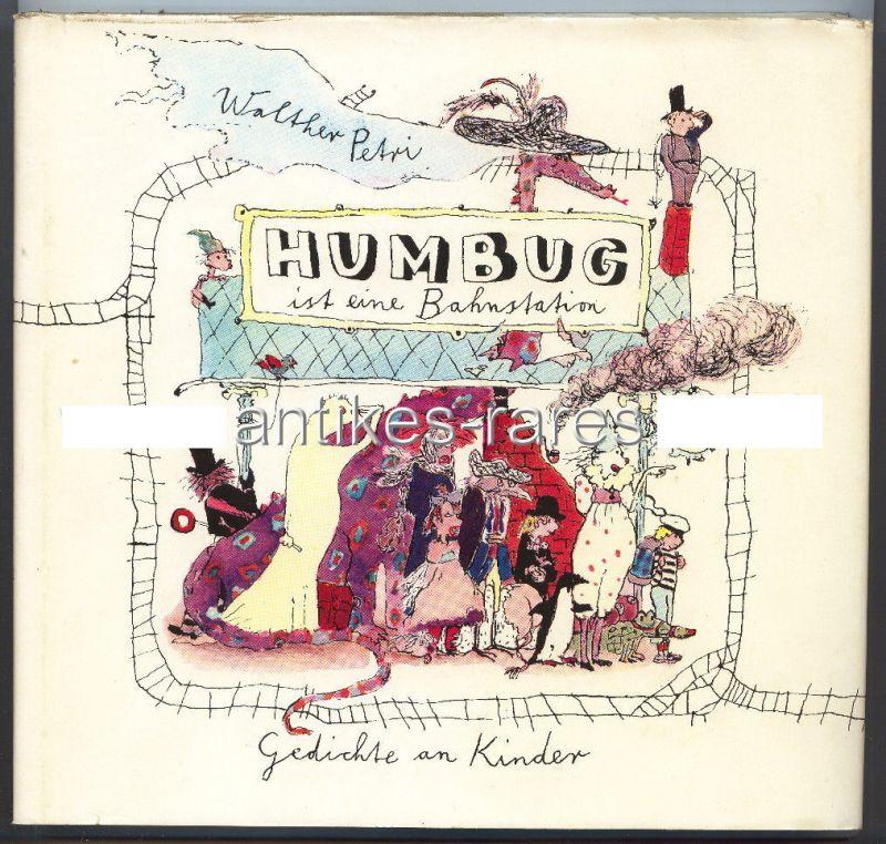 Humbug ist eine Bahnstation, Gedichte an Kinder von Walther Petri 1980