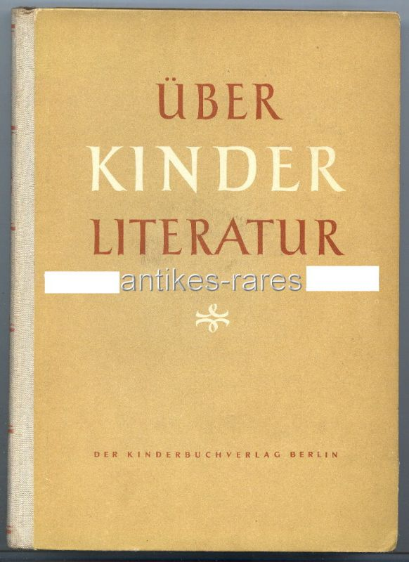Über Kinderliteratur Band I Kinderbuchverlag Berlin 1955 1 Auflage