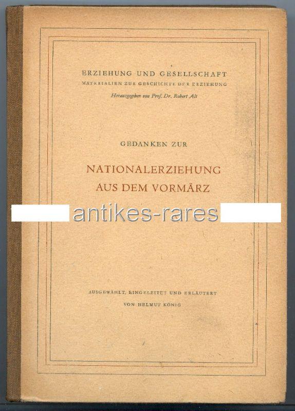 Gedanken zur Nationalerziehung aus dem Vormärz von Helmut König 1959