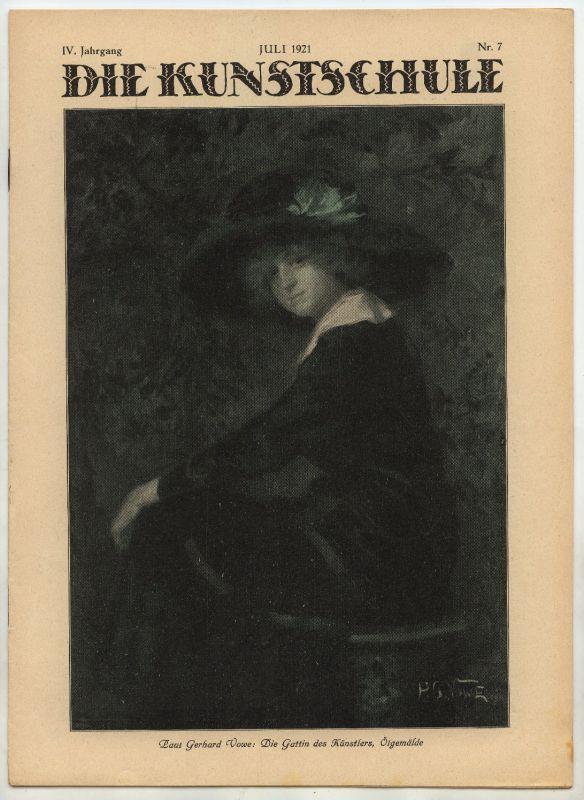 Die Kunstschule IV. Jahrgang Juli 1921 Nr. 7
