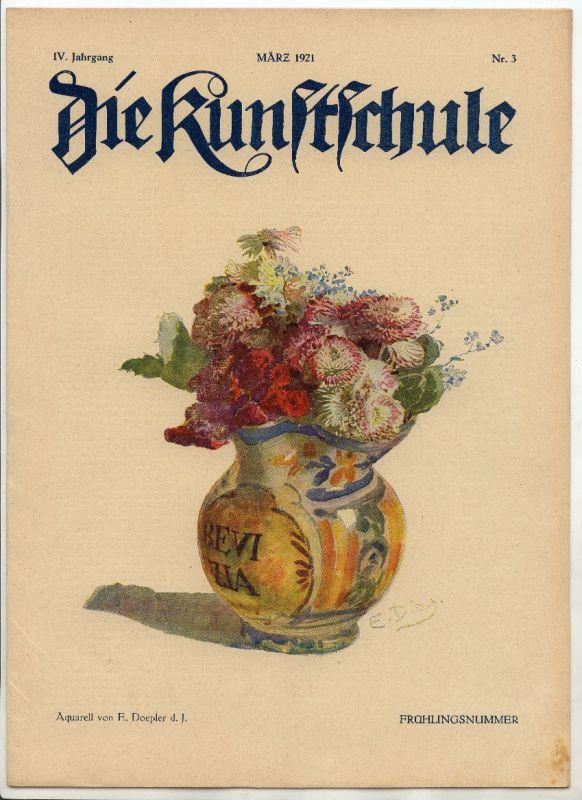 Die Kunstschule IV Jahrgang März 1921 Nummer 3