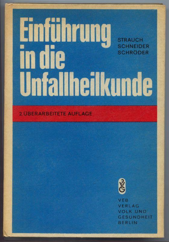 Einführung in die Unfallheilkunde VEB Verlag 1973