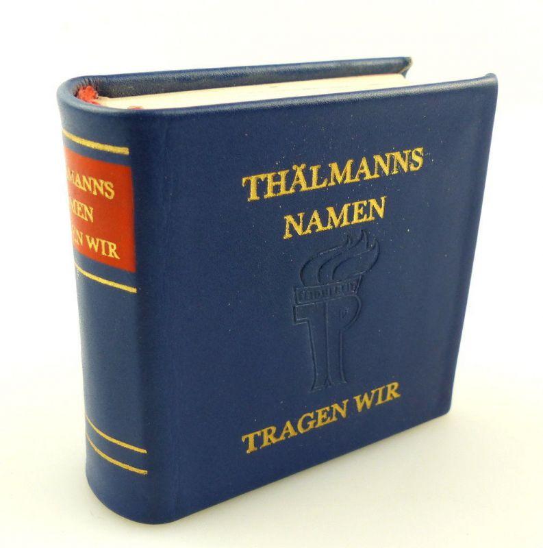 #e3171 Minibuch: Thälmanns Namen tragen wir mit handschriftlicher Widmung !
