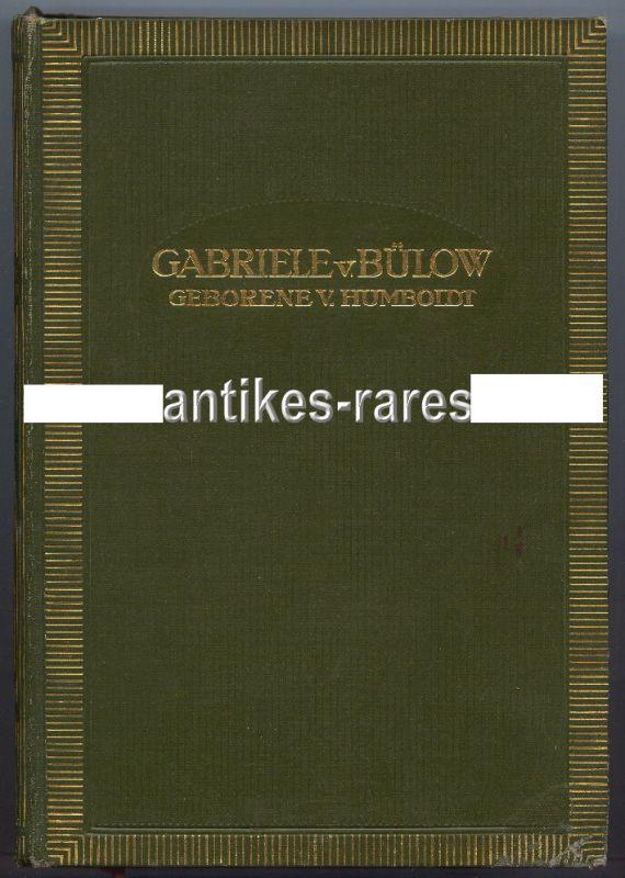 Gabriele von Bülow, Ein Lebensbild Berlin 1909 Königsliche Hofbuchhandlung