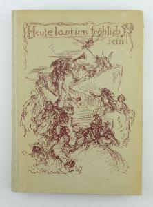 Buch: Heute lasst uns fröhlich sein - deutscher Humor in Wort und Bild e423