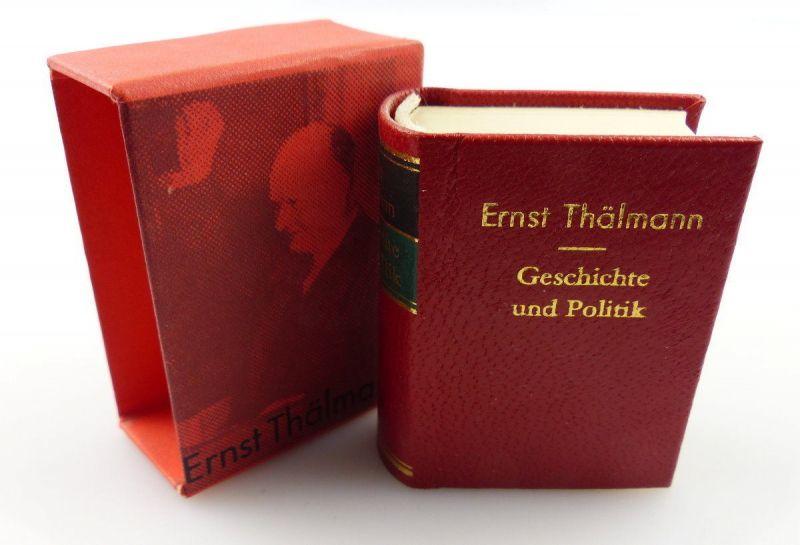 Minibuch : Ernst Thälmann Geschichte und Politik, Dietz Verlag Berlin 1979 /r630