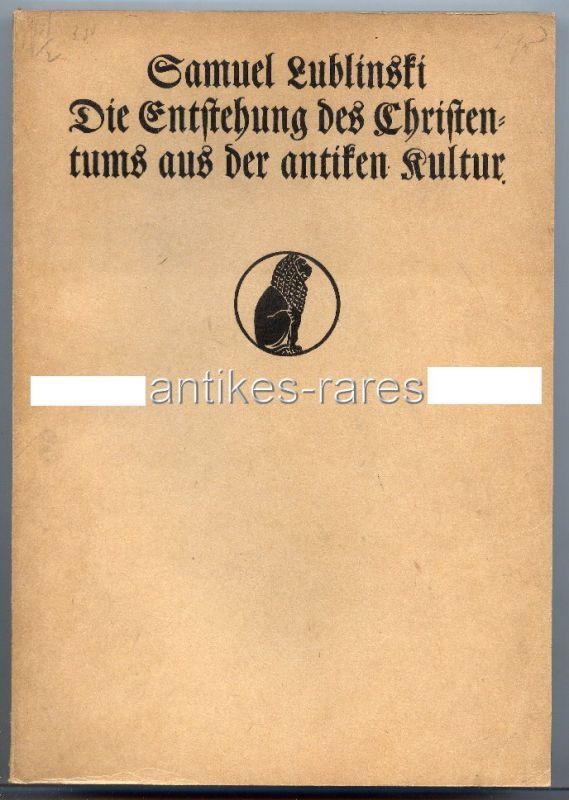 Die Entstehung des Christentums aus der antiken Kultur, Samuel Lubblinski 1910