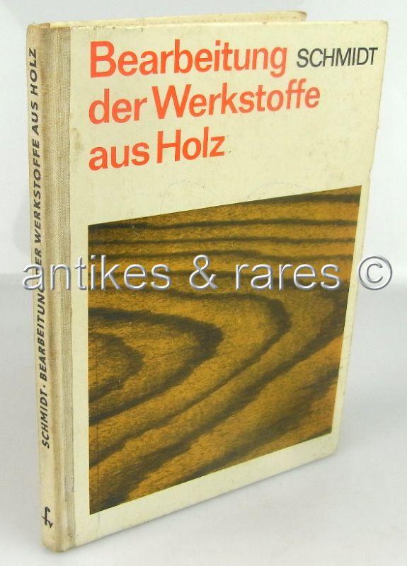 Bearbeitung der Werkstoffe aus Holz, VEB Fachbuchverlag Leipzig 1976
