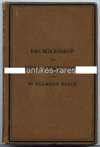Das Mikroskop und seine Anwendung von Dr. Hermann Hager