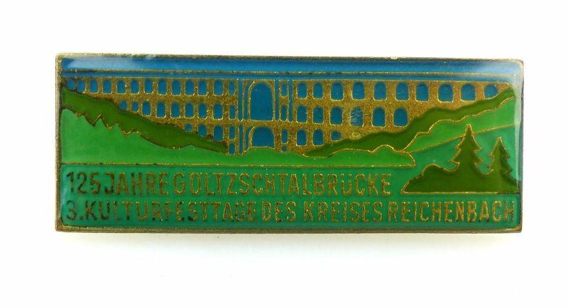 #e5635 Abzeichen 125 Jahre Goltzschtalbrücke Kreis Reichenbach 3. Kulturfesttage