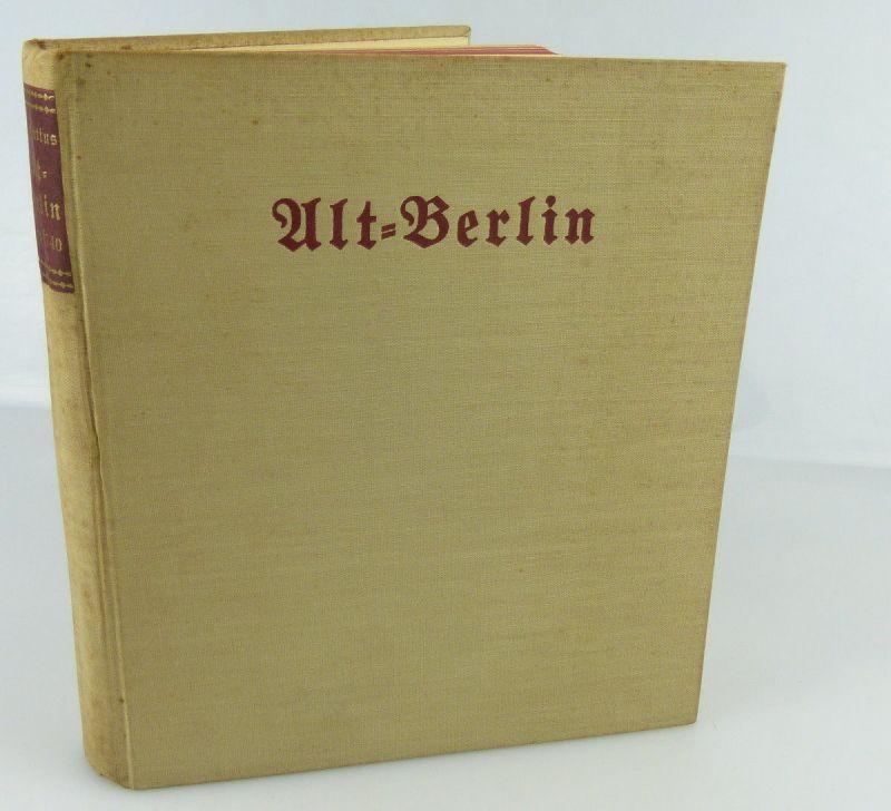 Buch : Alt - Berlin ANNO 1740,Verlag von Gebrüder Paetel 1925  /rebu006