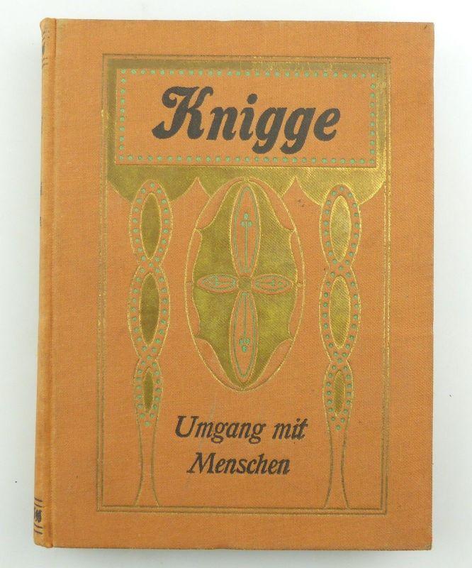 E9845 Adolf Freiherrn von Knigge in Leinen gebunden Umgang mit Menschen um 1900