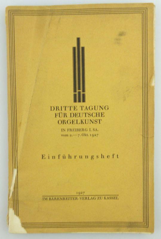 Heft: Dritte Tagung für Deutsche Orgelkunst Einführungsheft 1927 e937