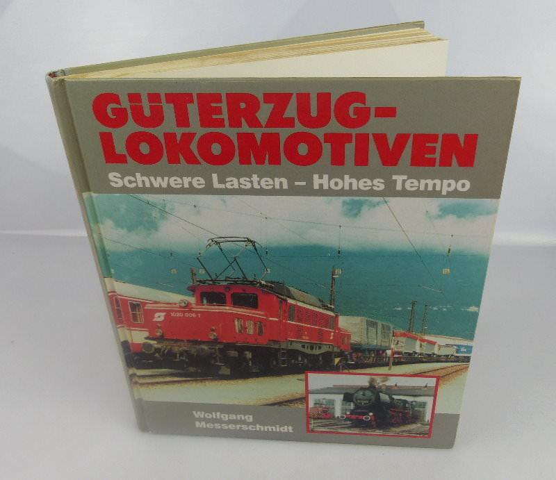 Buch: Güterzug-Lokomotiven schwere Lasten - hohes Tempo Messerschmidt bu0691