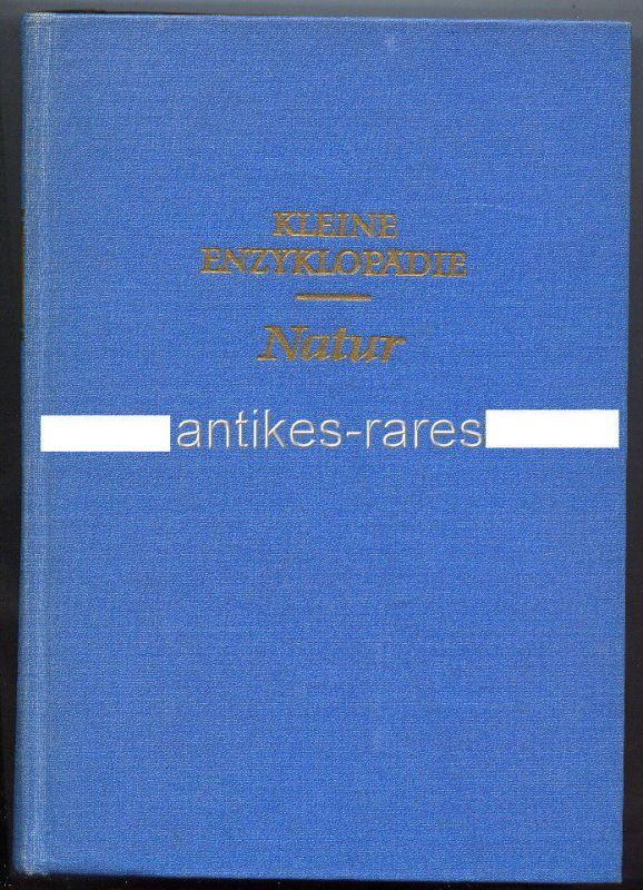 Kleine Enzyklopädie Natur, 1964 VEB Bibliographisches Institut Leipzig